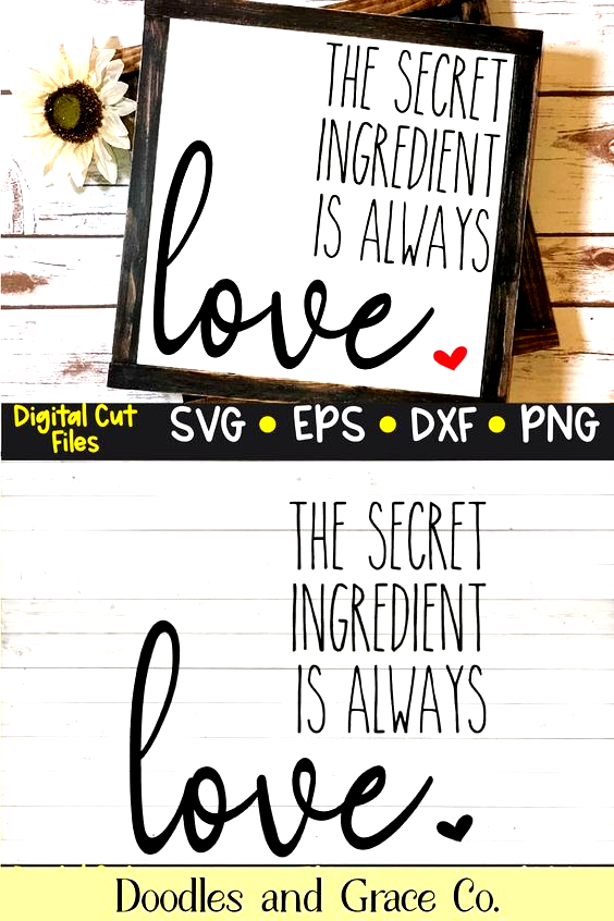 Download The Secret Ingredient is Always Love SVG file - perfect ...