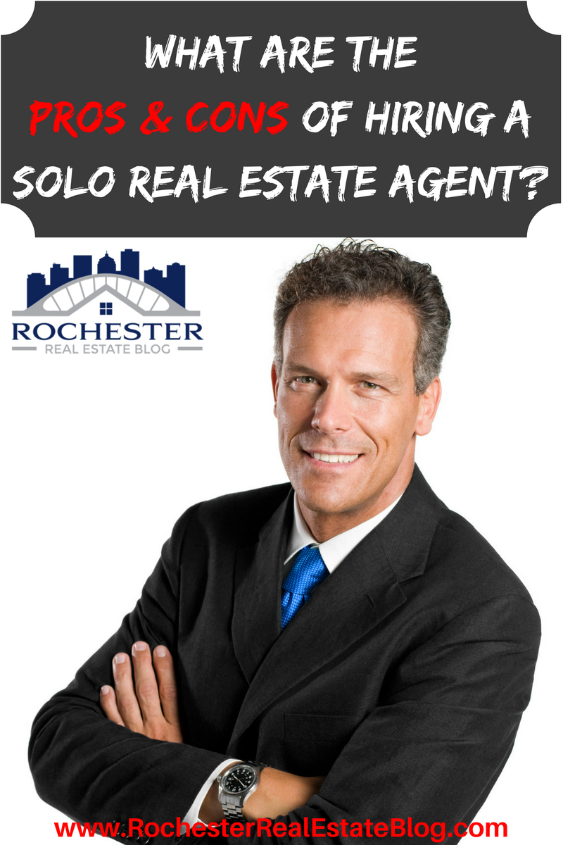 Pros Cons Of Hiring A Solo Real Estate Agent Versus A Team Real Estate Advice Real Estate Estate Agent