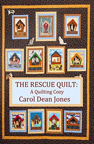 THE RESCUE QUILT (A Quilting Cozy Book 7) by Carol Dean Jones ... : quilting club mysteries - Adamdwight.com