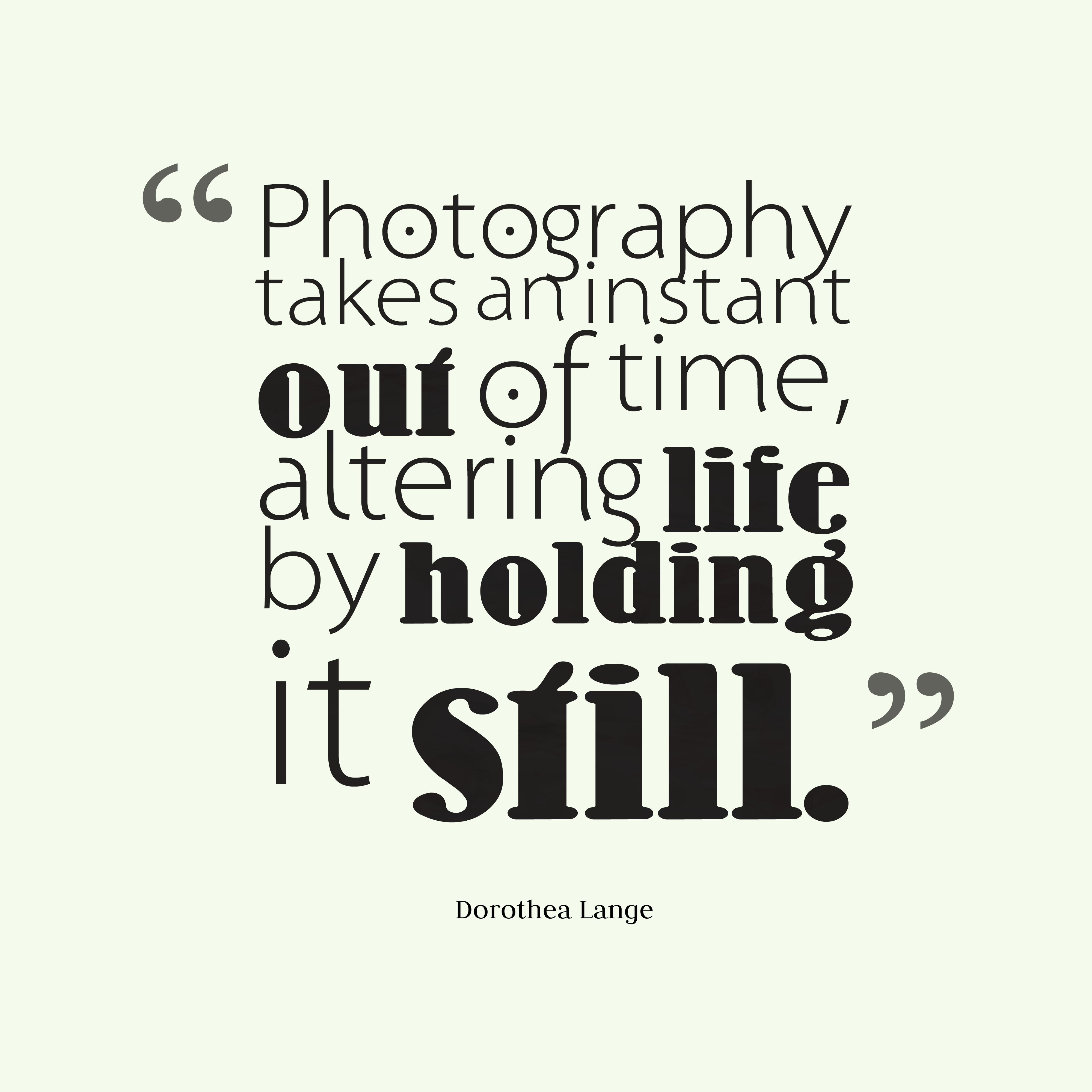 Get High Resolution Quotes Picture From Dorothea Lange Quote About