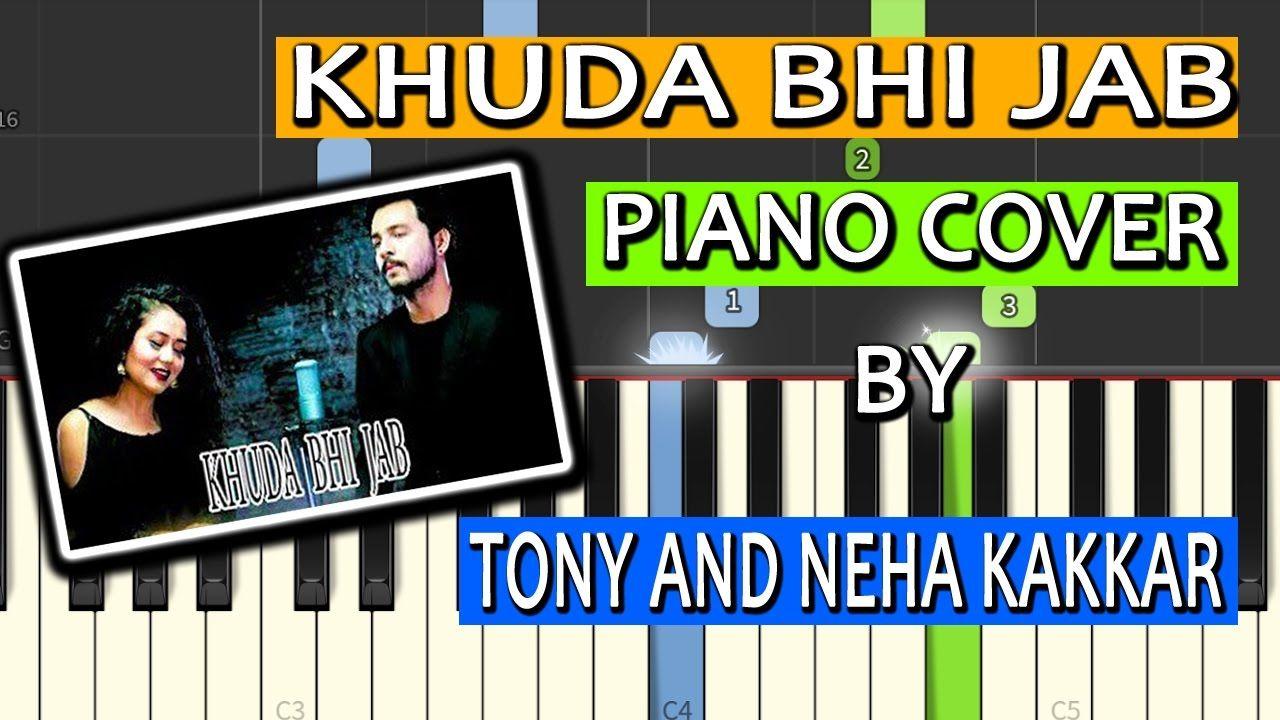 Check Out The Piano Cover Of The Song Khuda Bhi Jab By Neha Kakkar