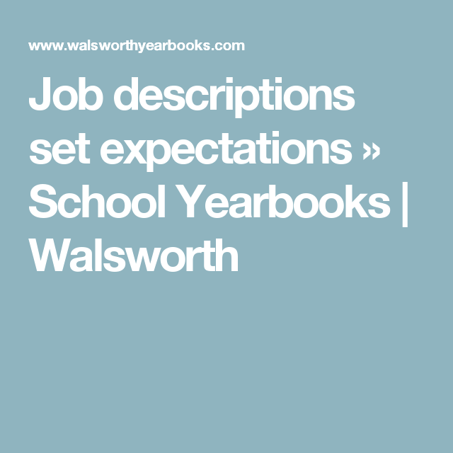 Job Descriptions Set Expectations  School Yearbooks  Walsworth