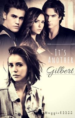 Its Another Gilbert - Rewriting in 2019 | Vampire Diaries | Wattpad