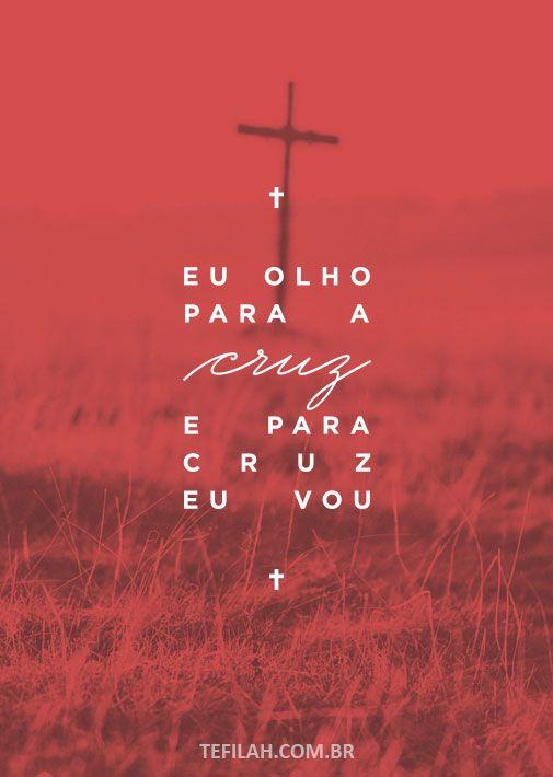 Eu Olho Para A Cruz E Para Cruz Eu Vou Frases Biblicas God