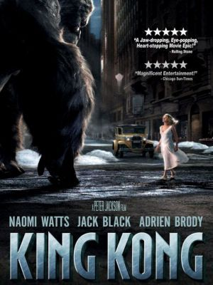 King Kong 2005 In 1933 New York An Overly Ambitious Movie