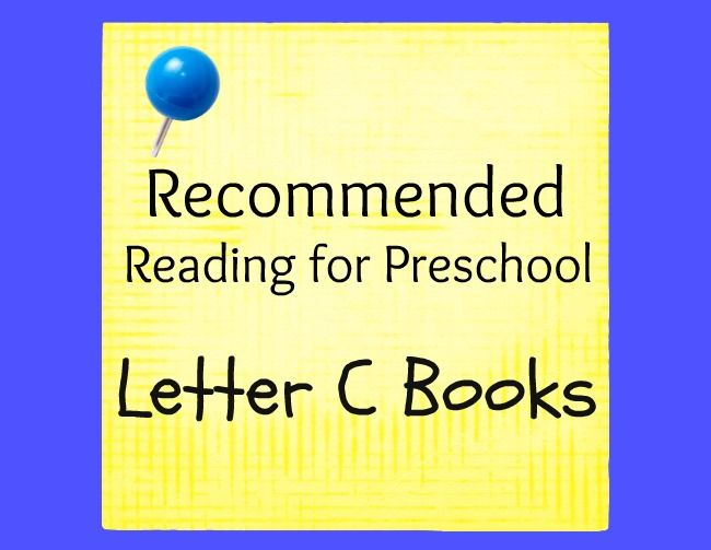 Several great books for preschoolers studying the letter C