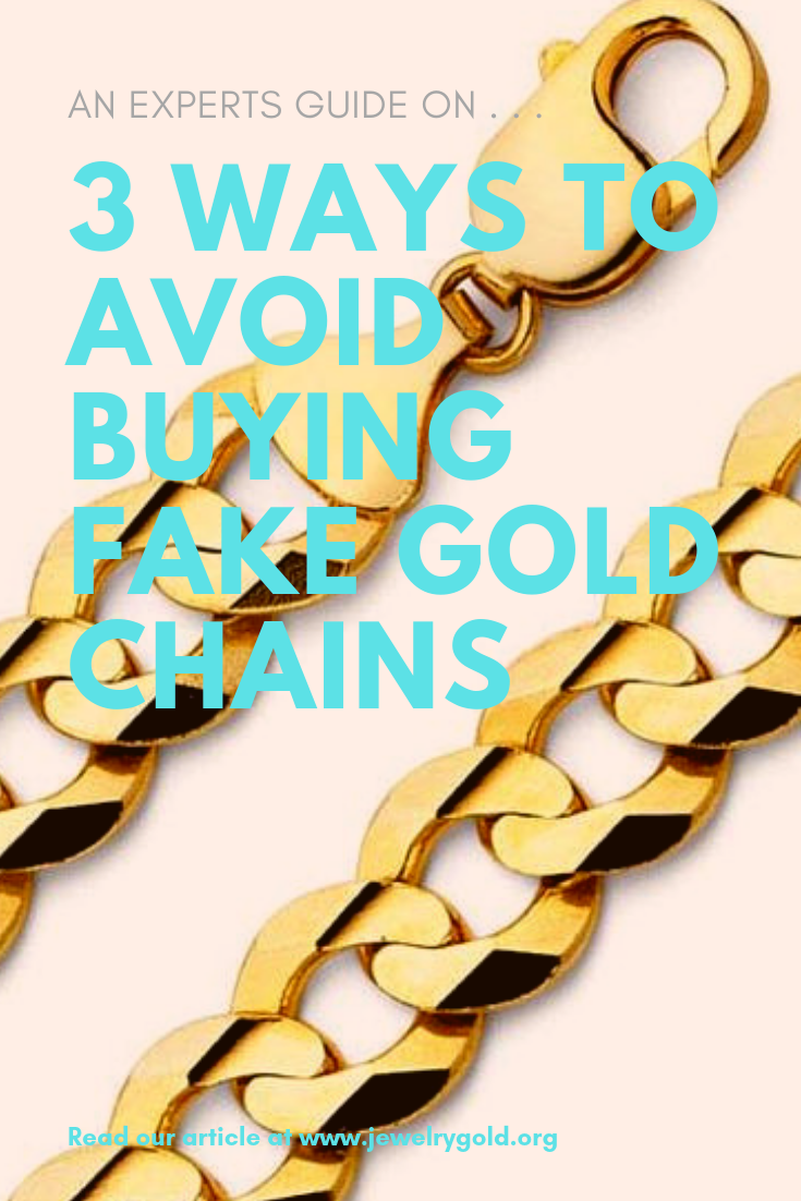 3 Ways To Avoid Buying Fake Gold Chains Real Gold Chains Gold Chains Fake Jewelry