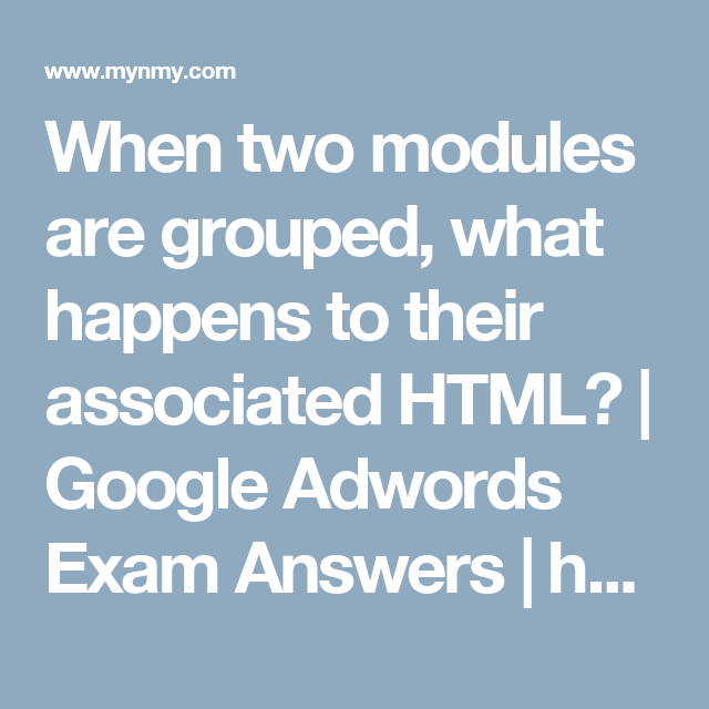 When Two Modules Are Grouped What Happens To Their Associated Html