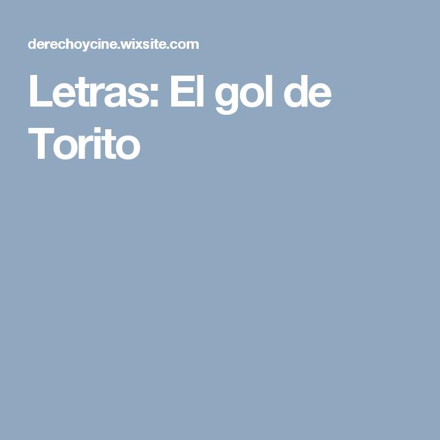 Letras: El gol de Torito
