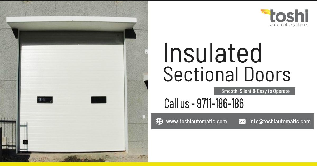 Toshi Automatic Systems Is One Of The Leading Insulated Sectional Door Panels Suppliers And Manufacturers Co Sectional Door Insulated Automatic Door