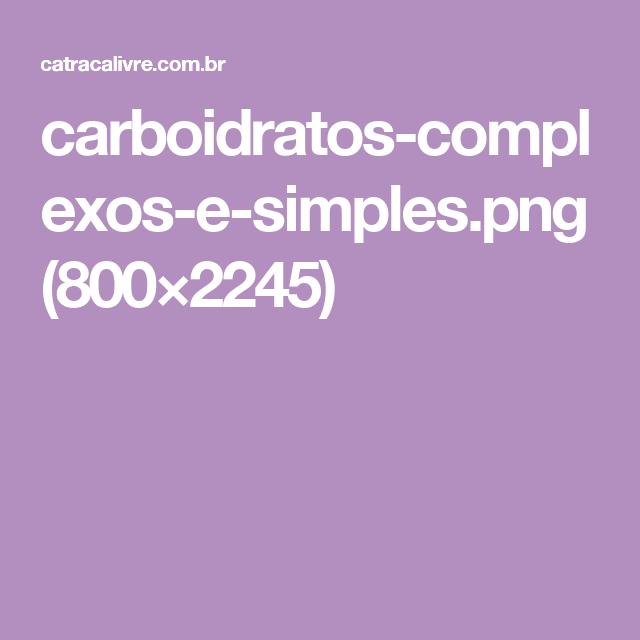 carboidratos-complexos-e-simples.png (800×2245)