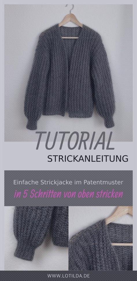 Photo of Tutorial – Strickanleitung – Stricken Sie eine einfache Strickjacke in einem Patentmuster von oben, #cost …