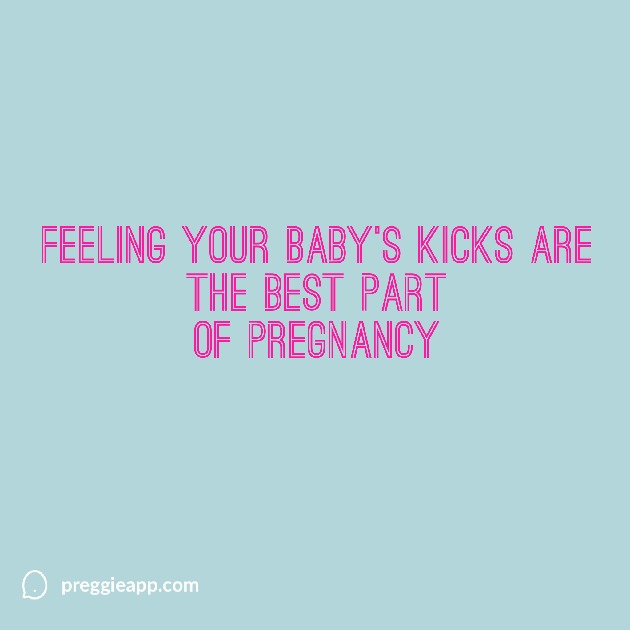 Dad To Be Quotes Pregnancy: Your Baby's Kicks Are The Most Amazing Feeling Ever