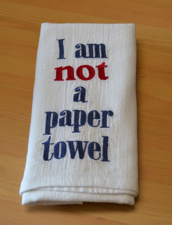 I Am Not A Paper Towel Flour Sack Towel Cotton Dish Towel