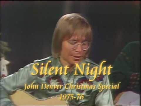 John Denver's simple rendition of SILENT NIGHT - one of the most ...