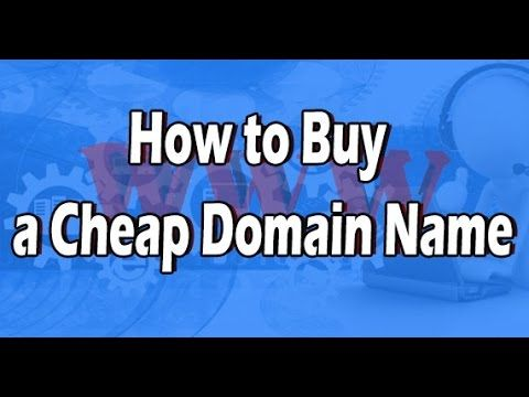 How to Buy a Cheap Domain Name