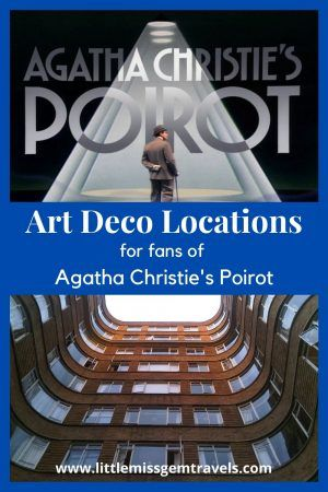 Art Deco Locations For Fans of Agatha Christie's Poirot - Little Miss Gem Travels