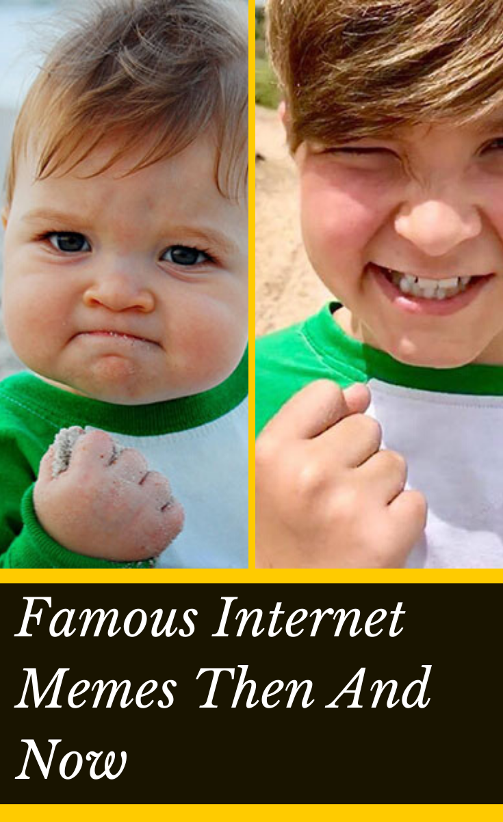 Everyone S Favorite Memes Are All Grown Up Here S What They Look Like Now Memes Baby Memes Funny Kids