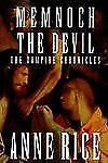The Vampire Chronicles: Memnoch the Devil Bk. 5 by Anne Rice (1995, Hardcover)