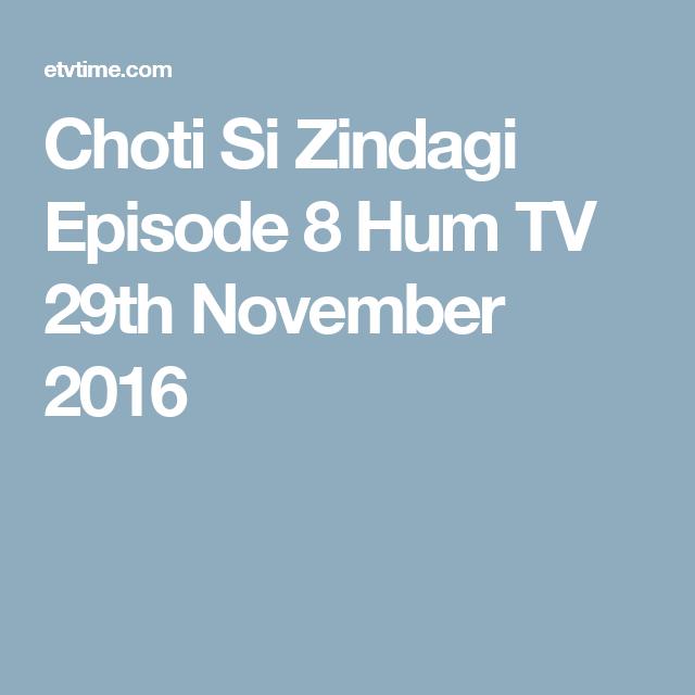 Choti Si Zindagi Episode 8 Hum TV 29th November 2016