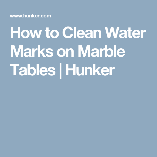 How To Clean Water Marks On Marble Tables
