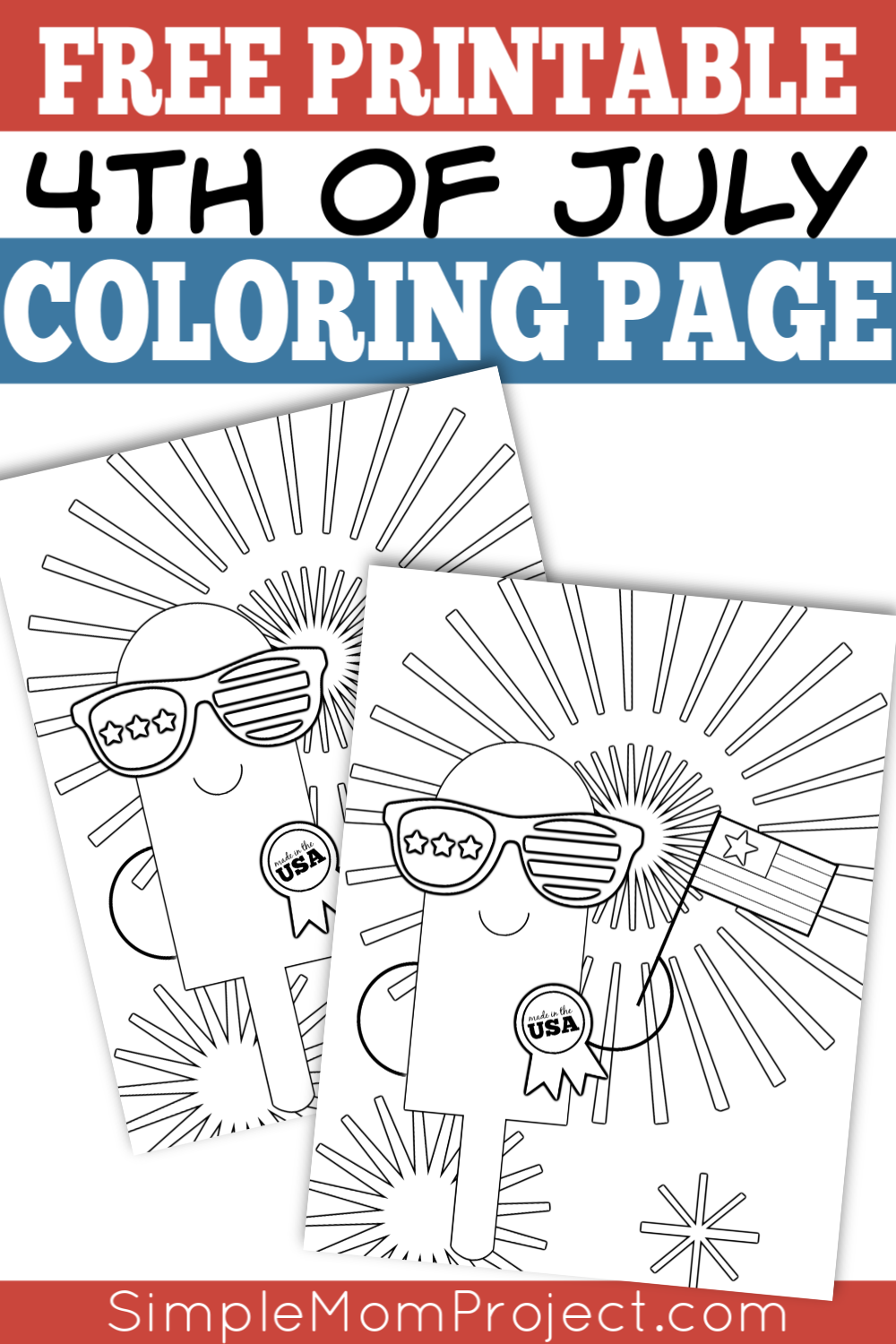 Free Printable Independence Day Fourth Of July Coloring Page Simple Mom Project July Colors Diy Crafts For Girls Coloring Pages