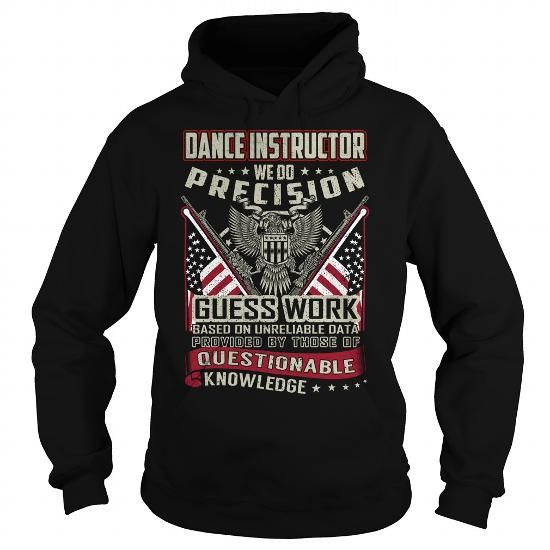Dance Instructor Job Description Fair Dance Instructor We Do Precision Guess Work Knowledge T Shirts .