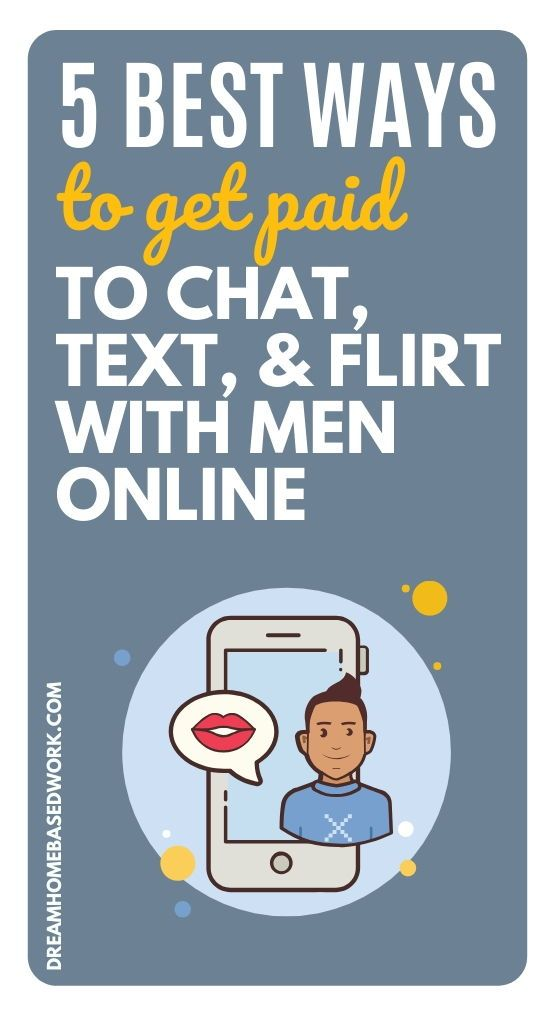 Best 5 Ways To Get Paid To Chat, Text, & Flirt with Men