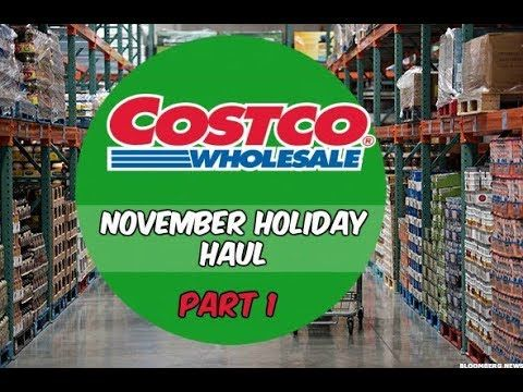 Costco Holiday Savings Haul Part 1 Holiday Savings Holiday Haul