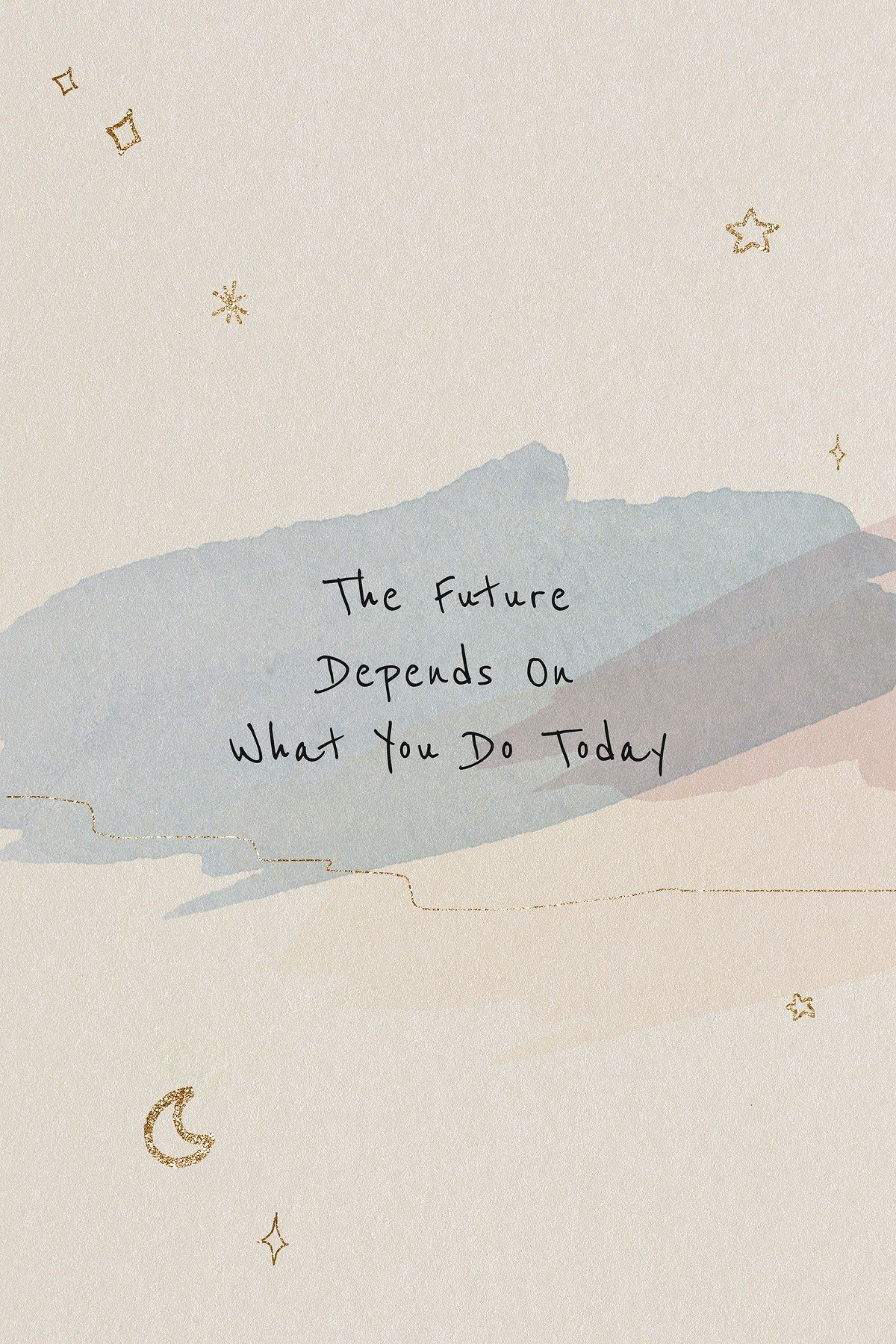 Download free image of The future depends on what you do today inspirational career quote by Ning about quote, mindfulness, moon, watercolour background, and earth tone 2520868