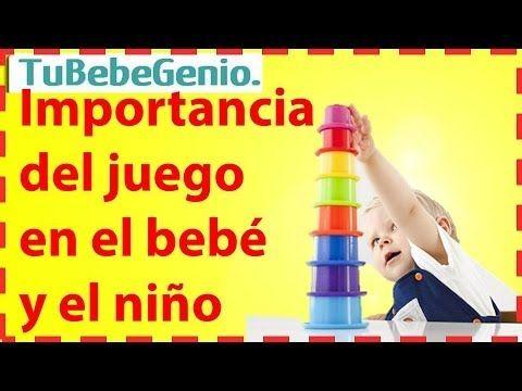 La Importancia Del Juego El Juego En El Desarrollo Infantil Y La Inteligencia Desarrollo Infantil Educación Del Bebé Juegos