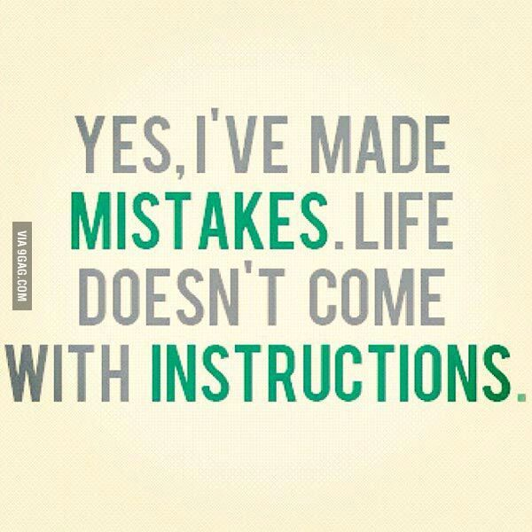 Yes I Ve Made Mistakes Mistake Quotes Daily Motivational Quotes Quotes