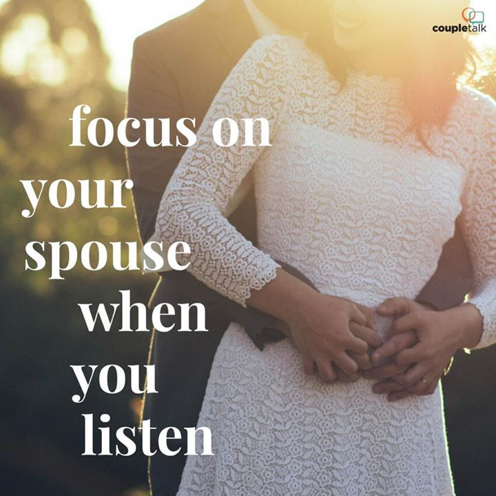 As U Listen Focus On Ur Spouse NOT Own Opinions Questions Or Advice Its Hard Work But A Great Gift