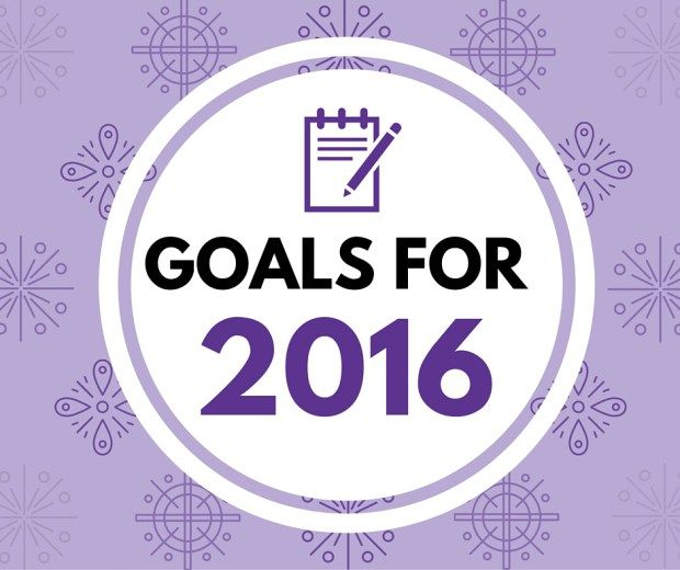 2016 Goals + My Top 5 Tips for Goal Setting