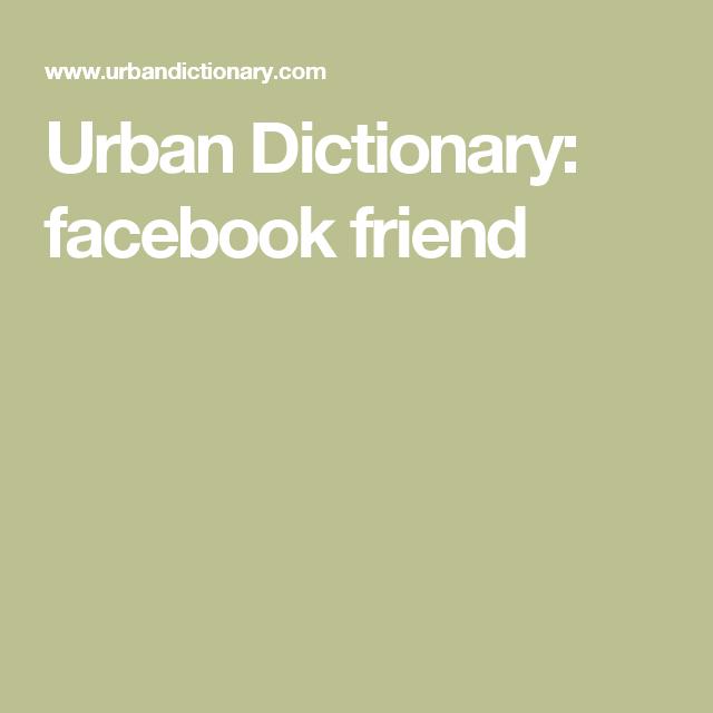 Urban Dictionary Facebook Friend Urban Dictionary Dictionary Urban