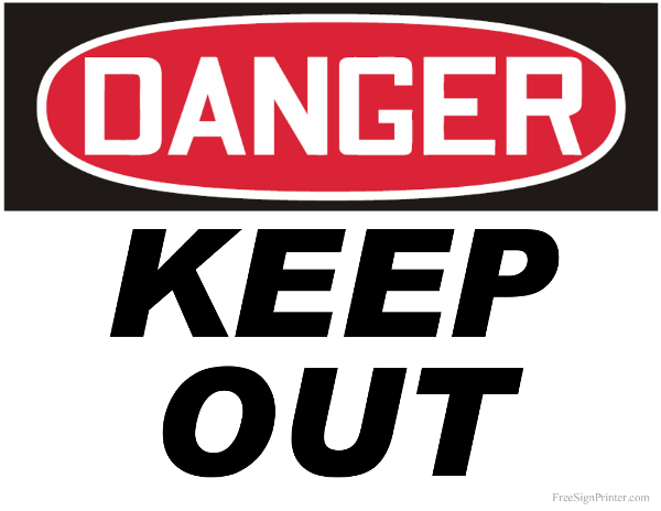 Printable Danger Keep Out Sign Keep Out Signs Danger Sign Dangerous