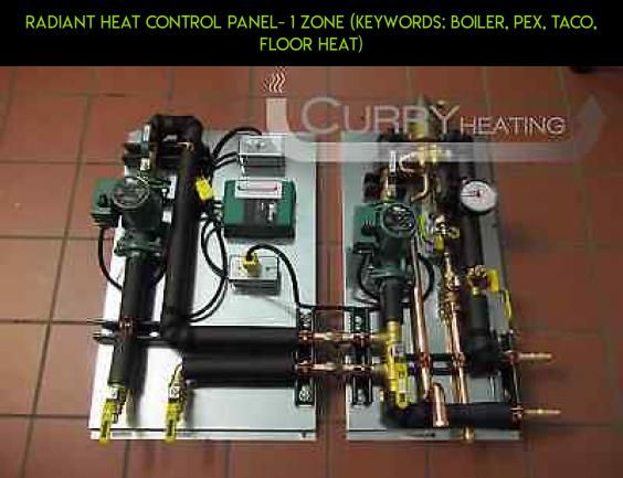 Radiant Heat Control Panel 1 Zone Keywords Boiler PEX TACO