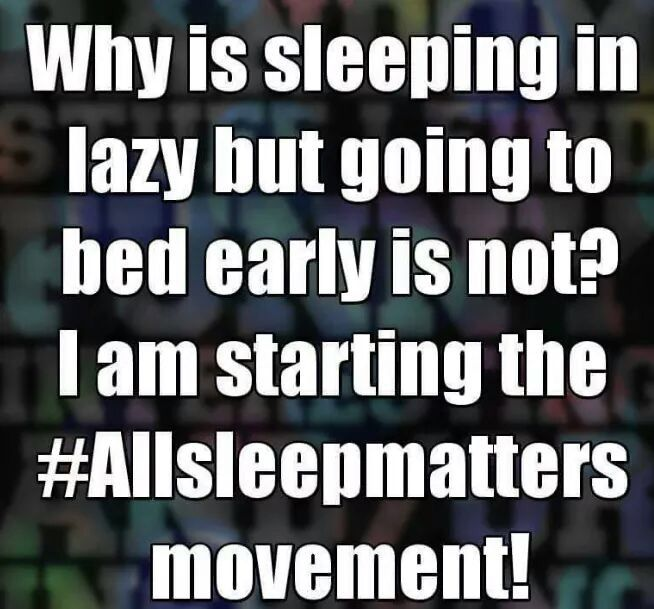 All Sleep Matters Bed Quotes Funny Sleep Matters Go To Bed Early