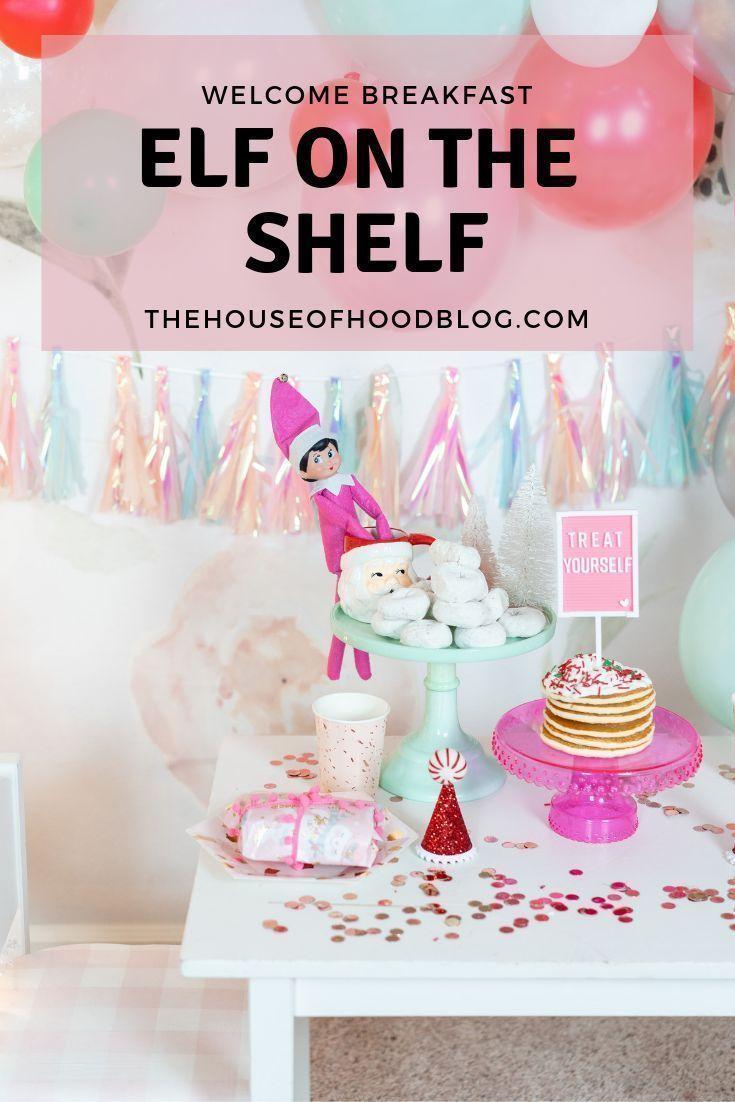 Elf on the Shelf Arrival Breakfast - The House of Hood Blog #elfontheshelfarrival