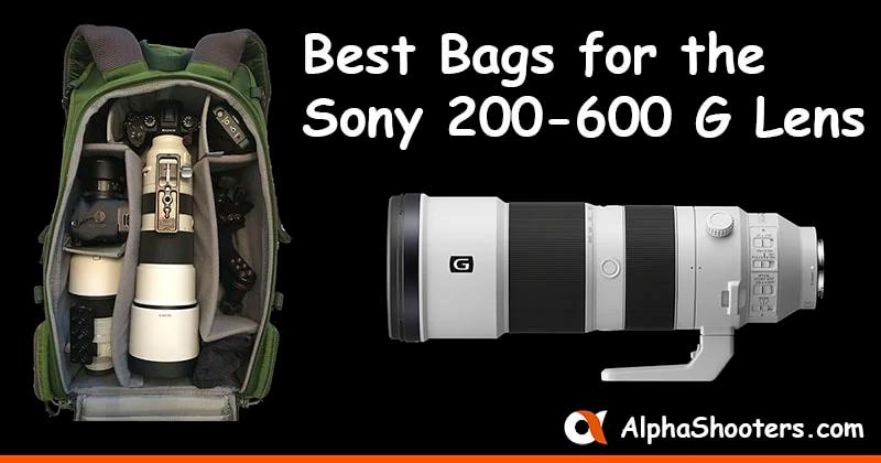 Sony 200 600 Bag Guide Alphashooters Com Sony Monopod Bags