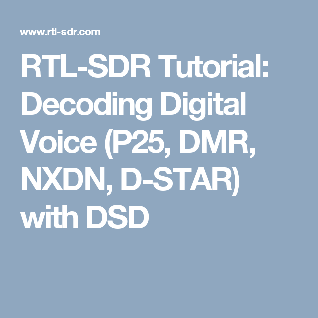 RTL-SDR Tutorial: Decoding Digital Voice (P25, DMR, NXDN, D
