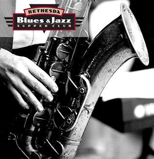 Bethesda Blues & Jazz  Live Music Supper Club