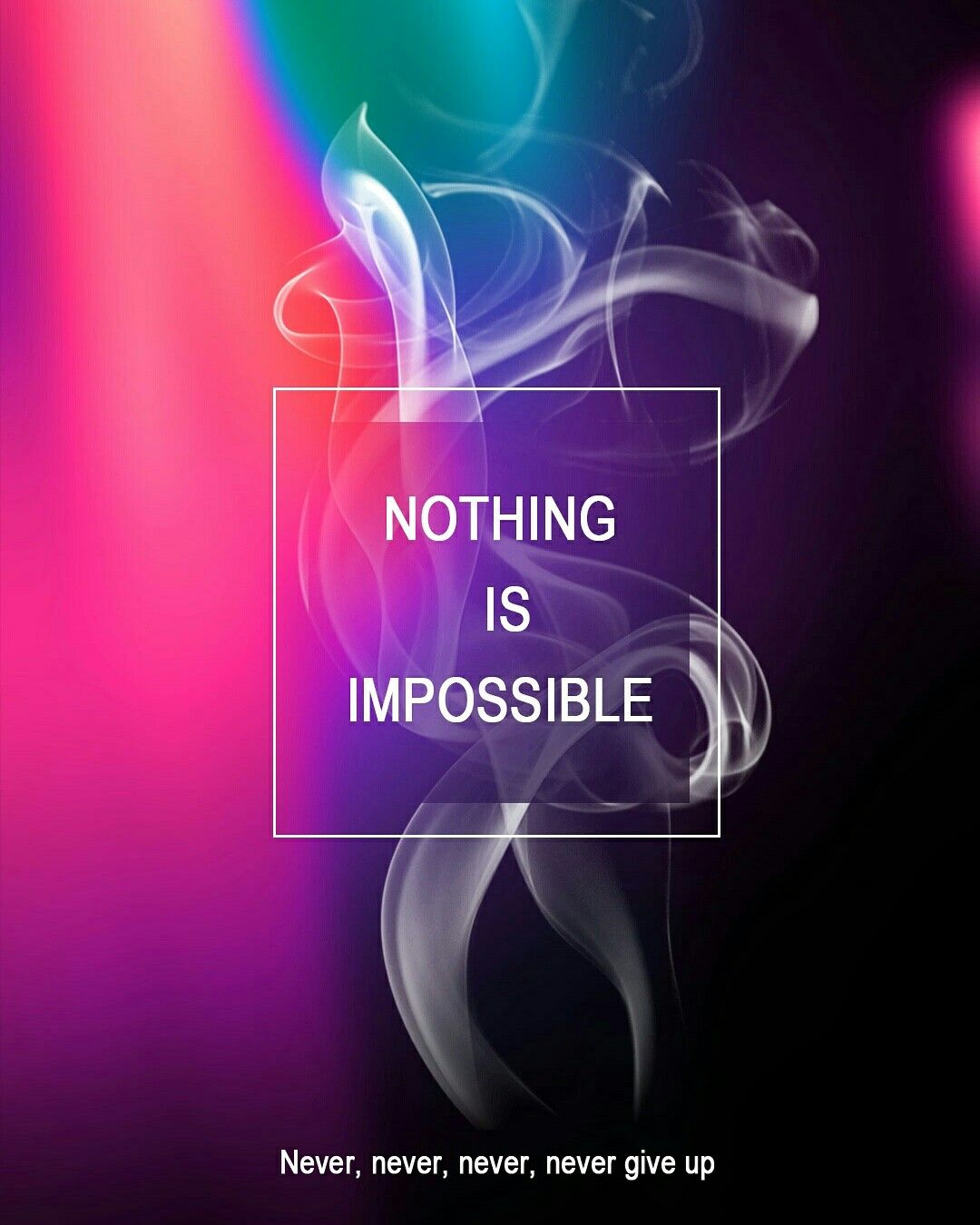 Nothing Is Impossible Quotes Impossible Wallpaper Never