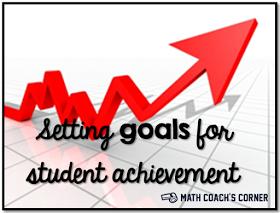 Math Coach's Corner: Setting Goals for Student Achievement