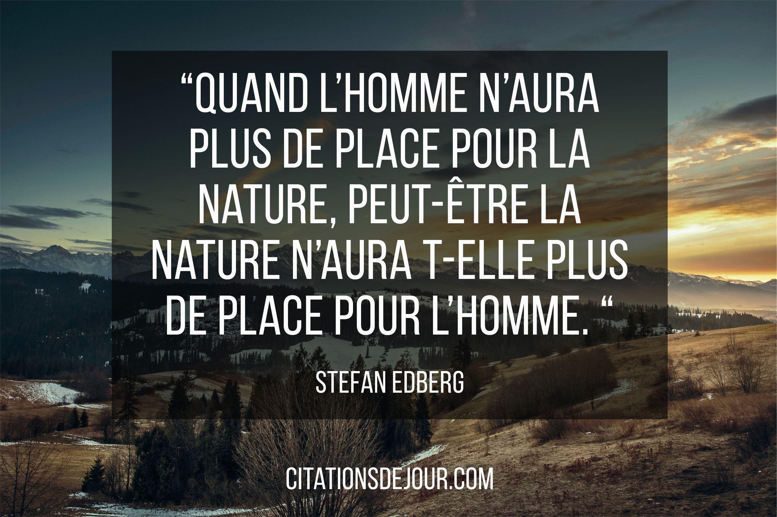 citation sur la nautre de stefan edberg citations pinterest nature et lieux. Black Bedroom Furniture Sets. Home Design Ideas