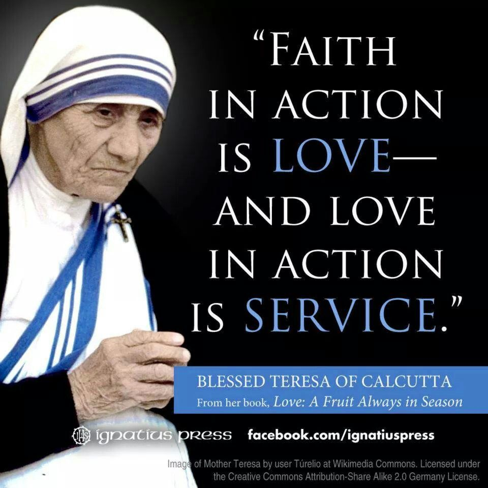 Faith In Action Is Love And Love In Action Is Service Mother