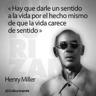 Citas Henry Miller Frases Frases Sabias Para
