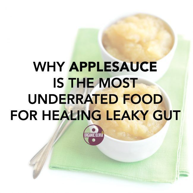 Why Applesauce is the Most Underrated Food for Healing Leaky Gut Why Applesauce is the Most Underrated Food for Healing Leaky Gut        Did you guys know that one of the most powerful foods on the planet for healing leaky gut and reversing antibiotic damage is none other than stewed apples?! If you've dealt with or researched leaky gut syndrome before, you may have seen references to the usual gut-sealing foods like bone ...