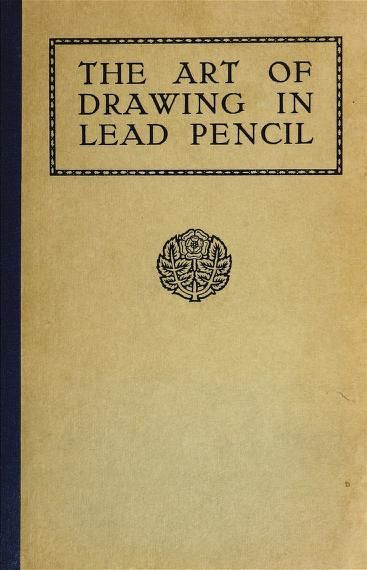 The art of drawing in lead pencil by salwey jasper published 1921 topics pencil drawing