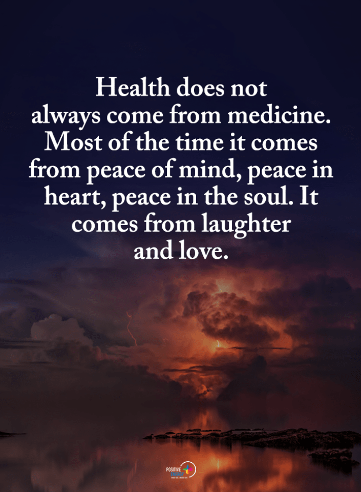Health Quotes Health Does Not Always Come From Medicine Most Of The Time It Comes From Peace Of Mind Peace Of Mind Quotes Spirit Science Quotes Health Quotes